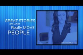 Modern Storytelling: Great Stories Are What Really Move People