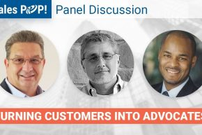 Panel Discussion: Turning Customers Into Advocates