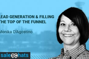 #SalesChats Ep. 35: Lead Generation & Filling The Top of The Funnel with Monika D'Agostino