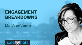 #SalesChats Ep: 32 Engagement Breakdowns with Mari Anne Vanella