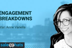 #SalesChats: Engagement Breakdowns with Mari Anne Vanella