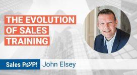 Sales Training Evolution with John Elsey