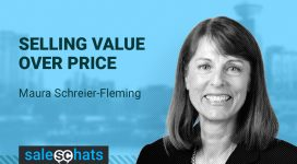 #SalesChats Ep. 38: Selling Value Over Price with Maura Schreier-Fleming