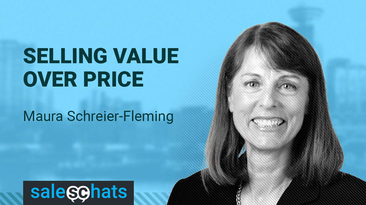 Selling Value over Price with Maura Schreier-Fleming.