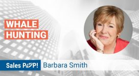 Barbara Weaver Smith: Whale Hunting for the Big Customers and Big Deals