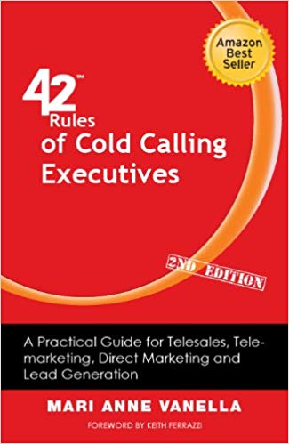 42 Rules of Cold Calling Executives (2nd Edition): A Practical Guide for Telesales, Telemarketing, Direct Marketing and Lead Generation Cover
