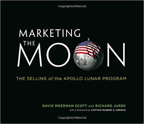 Marketing the Moon: The Selling of the Apollo Lunar Program Cover