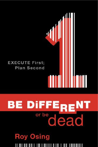 Be Different or Be Dead: Execute First; Plan Second Cover