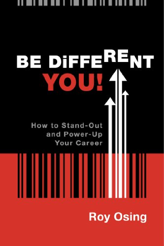 Be Different You! – How to Stand-Out and Power-Up Your Career Cover
