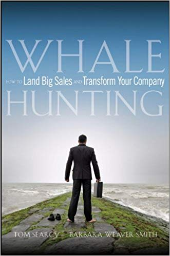 Whale Hunting: How to Land Big Sales and Transform Your Company Cover
