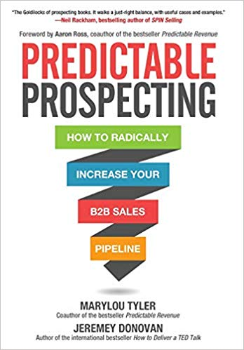 Predictable Prospecting: How to Radically Increase Your B2B Sales Pipeline Cover