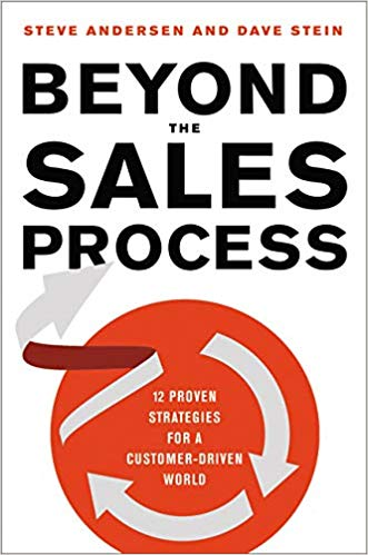 Beyond the Sales Process: 12 Proven Strategies for a Customer-Driven World Cover