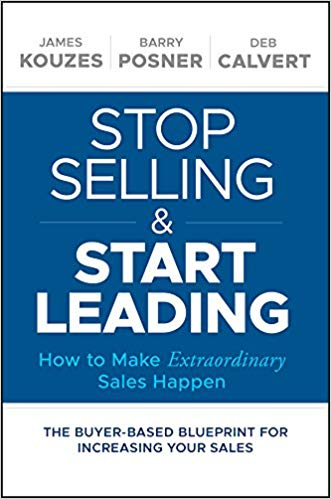 Stop Selling and Start Leading: How to Make Extraordinary Sales Happen Cover