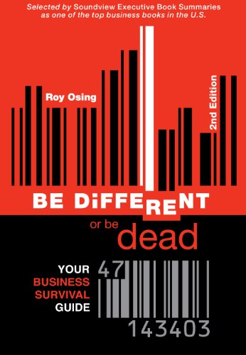 Be Different or Be Dead: Your Business Survival Guide Cover