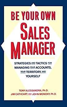 Be Your Own Sales Manager: Strategies And Tactics For Managing Your Accounts, Your Territory, And Yourself Cover