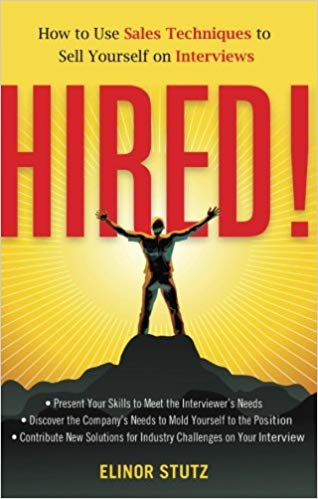 Hired!: How to Use Sales Techniques to Sell Yourself On Interviews Cover