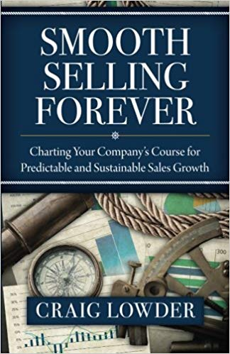 Smooth Selling Forever: Charting Your Company's Course for Predictable and Sustainable Sales Growth Cover