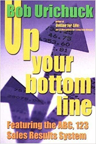 Up Your Bottom Line by Bob Urichuck (2001-04-01) Cover