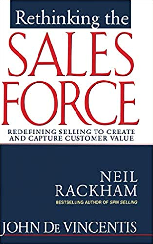 Rethinking the Sales Force: Redefining Selling to Create and Capture Customer Value Cover