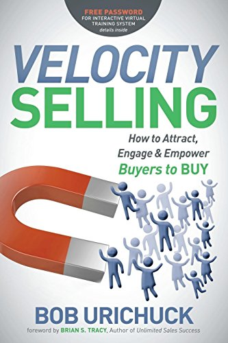 Velocity Selling: How to Attract, Engage & Empower Buyers to BUY Cover