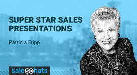 #SalesChats Ep. 41: Super Star Sales Presentations with Patricia Fripp