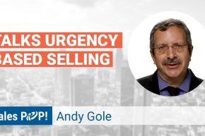 Andy Gole Talks Urgency Based Selling