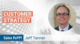 Jeff Tanner Talks Customer Strategy