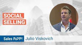 Julio Viskovich Talks Social Selling