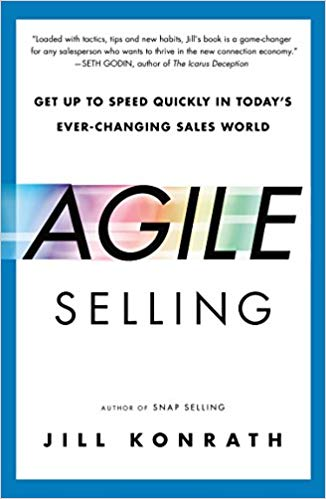 Agile Selling: Get Up to Speed Quickly in Today's Ever-Changing Sales World Cover