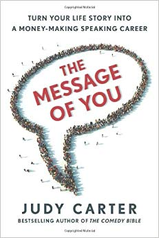 The Message of You: Turn Your Life Story into a Money-Making Speaking Career Cover