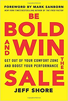 Be Bold and Win the Sale: Get Out of Your Comfort Zone and Boost Your Performance Cover