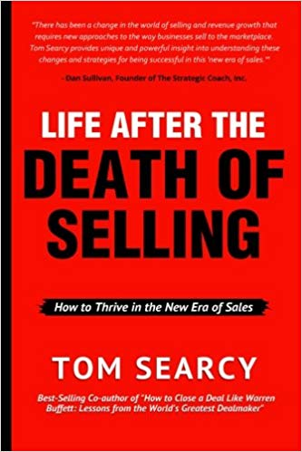 Life After The Death of Selling: How to Thrive in the New Era of Sales Cover