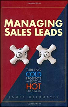 Managing Sales Leads: Turning Cold Prospects into Hot Customers Cover