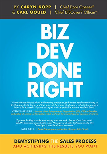 Biz Dev Done Right: Demystifying The Sales Process And Achieving The Results You Want Cover