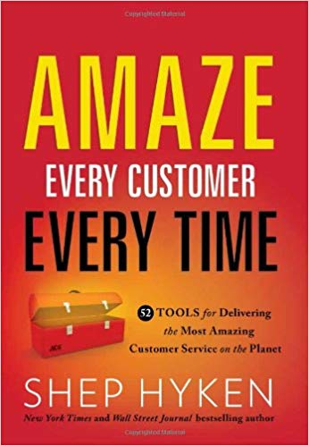 Amaze Every Customer Every Time: 52 Tools for Delivering the Most Amazing Customer Service on the Planet Cover