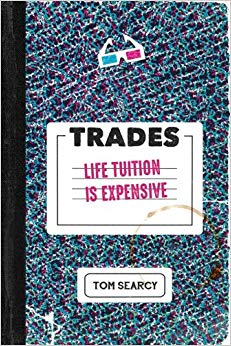 Trades: Life Tuition Is Expensive Cover