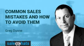 #SalesChats Ep. 43: Common Sales Mistakes and How to Avoid Them with Greg Dunne
