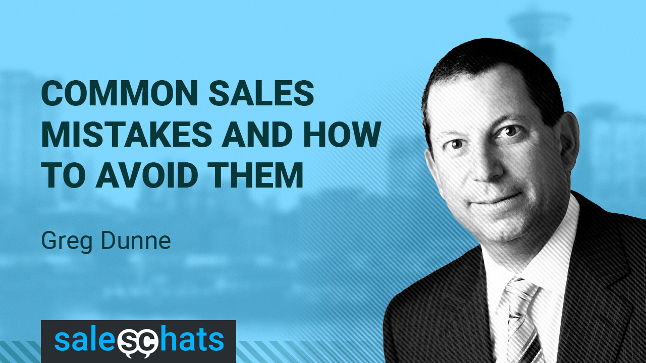 Common Sales Mistakes And How to Avoid Them-Greg Dunne