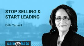 #SalesChats: Stop Selling, Start Leading, with Deb Calvert