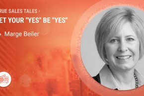 "True Sales Tales: Let Your ""Yes"" Be ""Yes"""