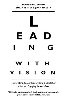 The Leader's Blueprint for Creating a Compelling Vision and Engaging the Workforce Cover