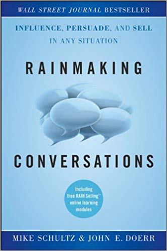 Rainmaking Conversations: Influence, Persuade, and Sell in Any Situation Cover