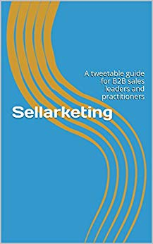 Sellarketing: A tweetable guide for B2B sales leaders and practitioners Cover