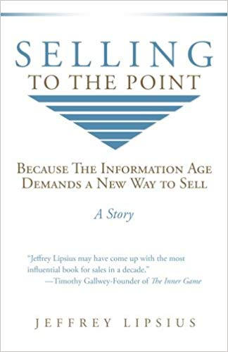 Selling To The Point: Because The Information Age Demands a New Way to Sell Cover