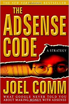 The AdSense Code: What Google Never Told You About Making Money with AdSense Cover