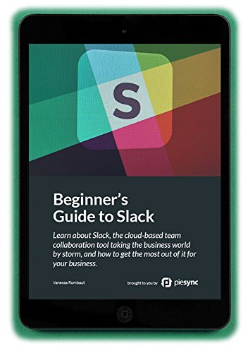 Beginner's Guide to Slack: Learn about Slack, the cloud-based team collaboration tool taking the business world by storm. Cover