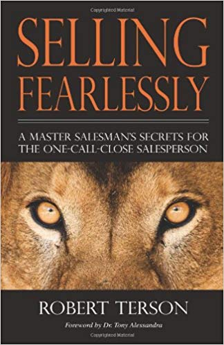 Selling Fearlessly: A Master Salesman's Secrets For the One-Call-Close Salesperson Cover