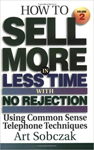 How to Sell More, in Less Time, With No Rejection Cover