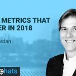 Sales Metrics That Matter In 2018 - Jason Jordan