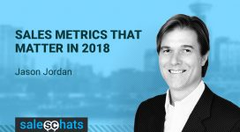#SalesChats Ep. 45: Sales Metrics that Matter in 2018 with Jason Jordan